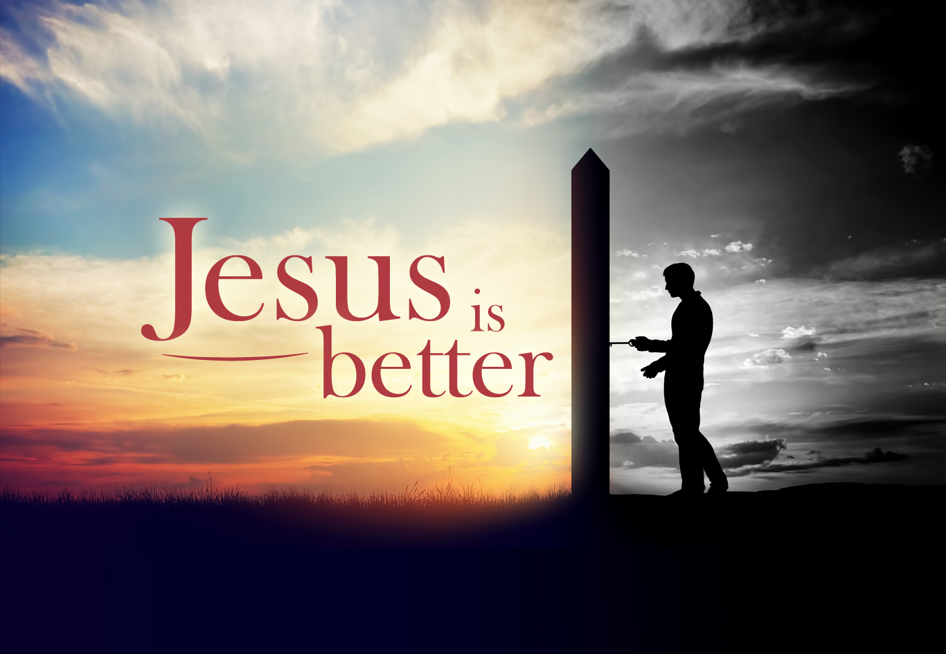 Jesus Is Better